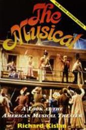The Musical: A Look at the American Musical Theater - Kislan, Richard