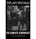 Dylan Thomas: The Complete Screenplays - Dylan Thomas