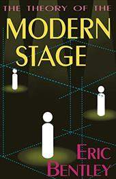 The Theory of the Modern Stage - Bentley, Eric / Hal Leonard Publishing Corporation