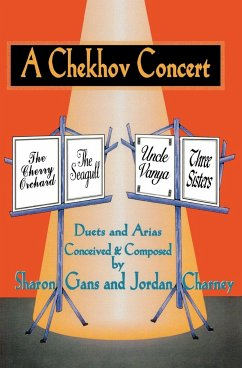 A Chekhov Concert: Duets & Arias Conceived & Composed by Sharon Gans & Jordan Charney - Gans, Sharon Charney, Jordan