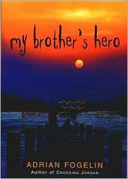 My Brother's Hero - Adrian Fogelin
