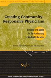 Creating Community-Responsive Physicians: Concepts and Models for Service-Learning in Medical Education - Seifer, Sarena D. / Hermanns, Kris / Lewis, Judy