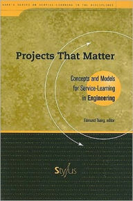 Projects That Matter: Concepts and Models for Service Learning in Engineering - Edmund Tsang