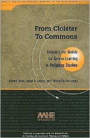 From Cloister To Commons: Concepts and Models for Service Learning in Religious Studies - Richard Devine, Joseph A. Favazza, F. Michael McLain