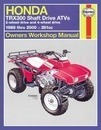 Honda TRX300 Shaft Drive ATVs Owners Workshop Manual - J. H. Haynes