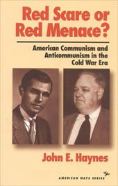 Red Scare or Red Menace?: American Communism and Anticommunism in the Cold War Era - Haynes Publishing / Haynes, John Earl