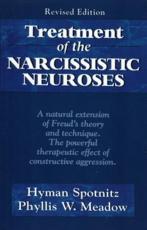 Treatment of the Narcissistic Neuroses - Hyman Spotnitz