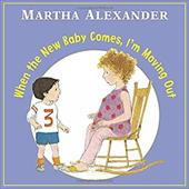 When the New Baby Comes, I'm Moving Out - Alexander, Martha