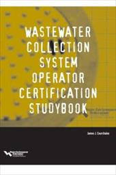 Wastewater Collection System Operator Certification Studybook - Water Environment Federation, Environment Federation