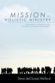 Mission as Holistic Ministry - Steve DeClaisse-Walford