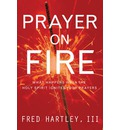 Prayer on Fire - Fred Hartley