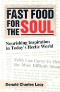 Fast Food for the Soul: Nourishing Inspiration in Today's Hectic World