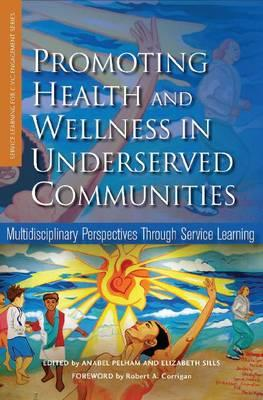 Promoting Health and Wellness in Underserved Communities: Multidisciplinary Perspectives Through Service Learning