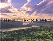 The Hudson River: From Tear of the Clouds to Manhattan - Rajs, Jake / Adams, Arthur G.