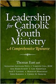 Leadership for Catholic Youth Ministry: A Comprehensive Resource - Center for Ministry Development