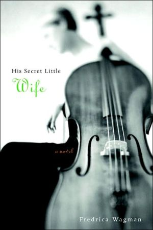 His Secret Little Wife - Fredrica Wagman