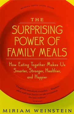 The Surprising Power of Family Meals: How Eating Together Makes Us Smarter, Stronger, Healthier and Happier - Weinstein, Miriam