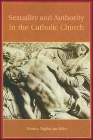 Sexuality and Authority in the Catholic Church - Monica Migliorino Miller