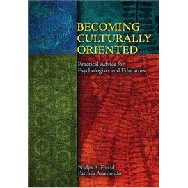 Becoming Culturally Oriented : Practical Advice For Psychologists And Educators - Nadya A. Foua