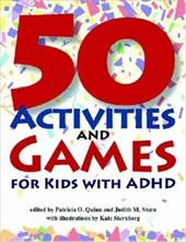 50 Activities and Games for Kids with ADHD - Quinn, Patricia O. / Stern, Judith M. / Sternberg, Kate