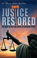 Justice Restored: The Gary Geiger and Wayne Blanchard Story