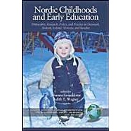 Nordic Childhoods And Early Education: Philosophy, Research, Policy And Practice In Denmark, Finland, Iceland, Norway, And Sweden - Johanna Einarsdottir