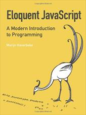Eloquent JavaScript: A Modern Introduction to Programming - Haverbeke, Marijn