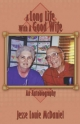 Long Life with a Good Wife - Jesse Louie McDaniel