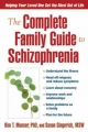 The Complete Family Guide to Schizophrenia - Kim T. Mueser; Susan Gingerich
