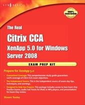 The Real Citrix CCA Exam Preparation Kit: Prepare for Xenapp 5.0 - Hoover, Jared / Tooley, Shawn