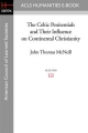 Celtic Penitentials and Their Influence on Continental Christianity - John Thomas McNeill