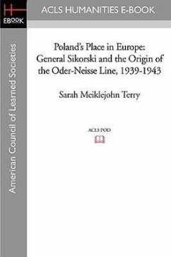 Poland's Place in Europe: General Sikorski and the Origin of the Oder-Neisse Line, 1939-1943 - Terry, Sarah Meiklejohn