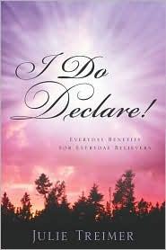 I Do Declare! - Julie Treimer