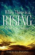 When There Is a Rising, There Is a Falling!