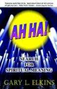 Ah Ha!: Search for Spiritual Meaning