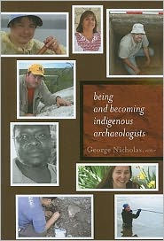 Being And Becoming Indigenous Archaeologists - George Nicholas
