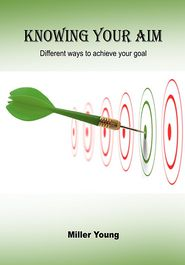 Knowing your aim: Different ways to achieve your goal - Miller Young