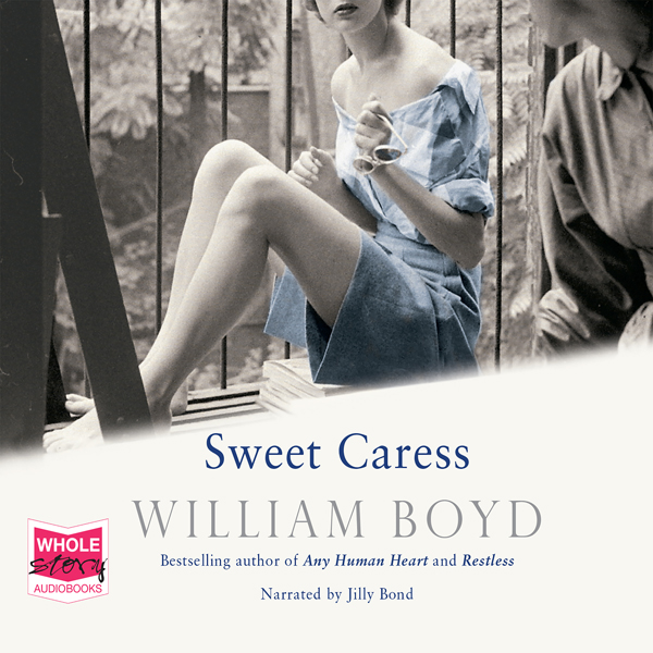 Sweet Caress: The Many Lives of Amory Clay , Hörbuch, Digital, ungekürzt, 909min - William Boyd