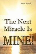 The Next Miracle Is Mine!