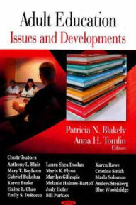 Adult Education: Issues and Developments - Patricia N. Blakely