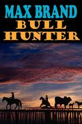 Brand, Max: Bull Hunter