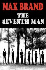 The Seventh Man - Max Brand