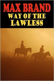Way Of The Lawless - Max Brand