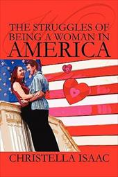 The Struggles of Being a Woman in America - Isaac, Christella