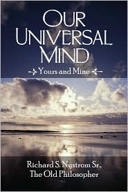 Our Universal Mind - Richard S. Nystrom Sr.