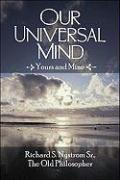 Our Universal Mind: Yours and Mine
