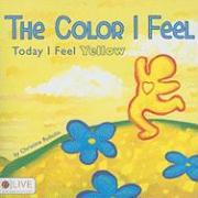 The Color I Feel: Today I Feel Yellow