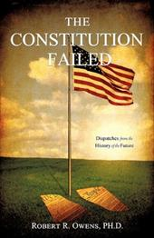 The Constitution Failed - Owens, Ph. D. Robert R.