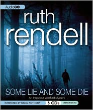 Some Lie and Some Die (Chief Inspector Wexford Series #8) - Ruth Rendell, Narrated by Nigel Anthony