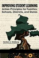 Improving Schools to Promote Learning: Action Principles for Families, Classrooms, Schools, Districts, and States